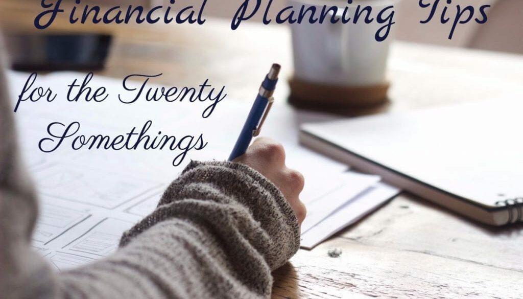 Financial-Planning-Tips-for-the-Twenty-Somethings-1024x683-1